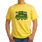 I'm So Irish I Shit Leprechauns Yellow T-Shirt