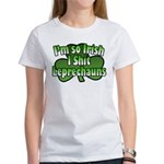 I'm So Irish I Shit Leprechauns Women's T-Shirt