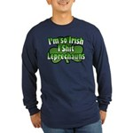 I'm So Irish I Shit Leprechauns Long Sleeve Dark T