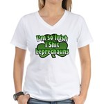 I'm So Irish I Shit Leprechauns Women's V-Neck T-S
