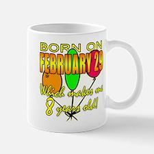 Born Feb 29, You're 8 Years Old Mug