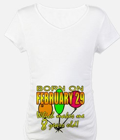 Born Feb 29, You're 8 Years Old Shirt
