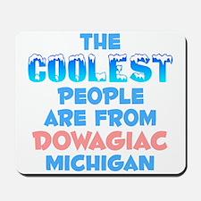 Coolest: Dowagiac, MI Mousepad
