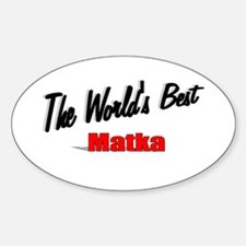 """The World's Best Matka"" Oval Decal"