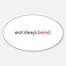 Eat Sleep Bead Oval Decal