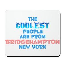 Coolest: Bridgehampton, NY Mousepad