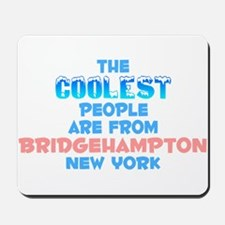 Coolest: Bridgehampton, NY Mousepad