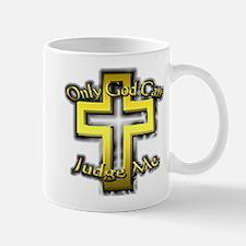 Only God Can Judge Me Mug