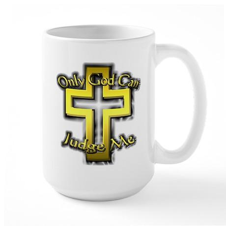 Only God Can Judge Me Large Mug
