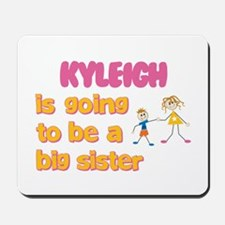 Kyleigh - Going to be a Big S Mousepad
