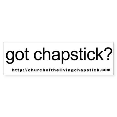 Got Chapstick Bumper Sticker