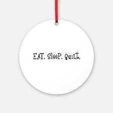 Eat Sleep Quilt Ornament (Round)