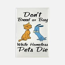 Don't Breed or Buy Cat&Dog Rectangle Magnet (100 p
