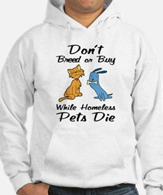 Don't Breed or Buy Cat&Dog Hoodie