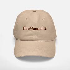 Fine Mamacita Baseball Baseball Cap