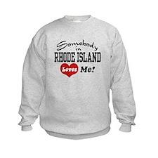 Somebody in Rhode Island Loves Me Sweatshirt