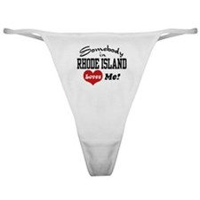Somebody in Rhode Island Loves Me Classic Thong
