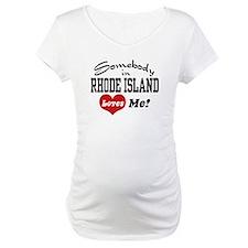 Somebody in Rhode Island Loves Me Shirt