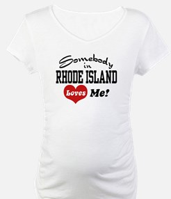 Somebody in Rhode Island Loves Me Shirt