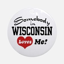 Somebody in Wisconsin Loves Me Ornament (Round)