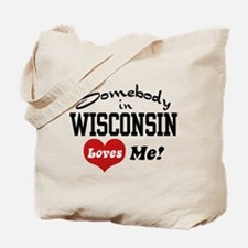 Somebody in Wisconsin Loves Me Tote Bag