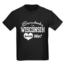 Somebody in Wisconsin Loves Me T