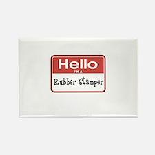 Hello I'm A Rubber Stamper Rectangle Magnet