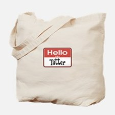 Hello I'm A Tatter Tote Bag