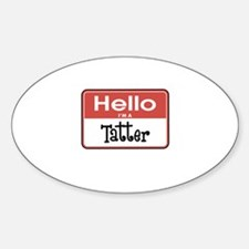 Hello I'm A Tatter Oval Decal