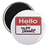 Hello I'm A Tatter Magnet