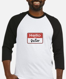 Hello I'm A Quilter Baseball Jersey