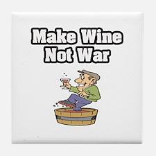 """Make Wine Not War"" Tile Coaster"