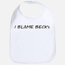 I Blame Becky Bib