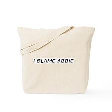 I Blame Abbie Tote Bag