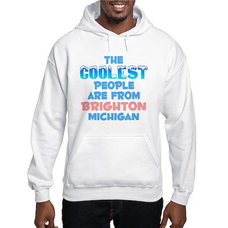 Coolest: Brighton, MI Hooded Sweatshirt