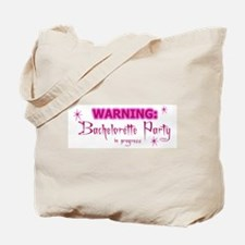 WARNING: Bachelorette Party I Tote Bag
