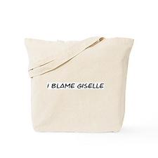 I Blame Giselle Tote Bag