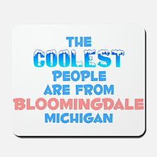 Coolest: Bloomingdale, MI Mousepad