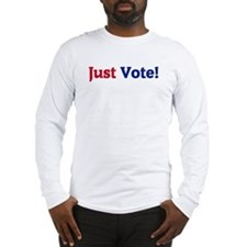 Just Vote Long Sleeve T-Shirt
