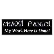 Chaos Panic My ...Bumper Bumper Sticker