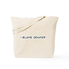 I Blame Jenifer Tote Bag
