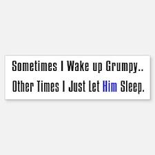 Sometimes I Wake Up... Bumper Bumper Bumper Sticker