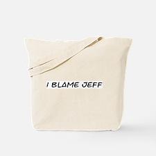 I Blame Jeff Tote Bag
