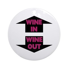 Wine In Wine Out Ornament (Round)