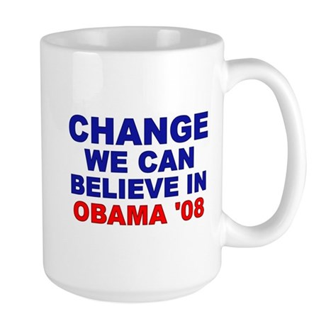 Change We Can Believe In Large Mug