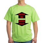 Beer In Beer Out Green T-Shirt