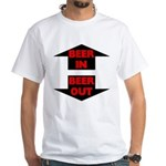 Beer In Beer Out White T-Shirt
