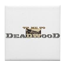 TP Me to Deadwood Tile Coaster