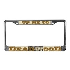 TP Me to Deadwood License Plate Frame