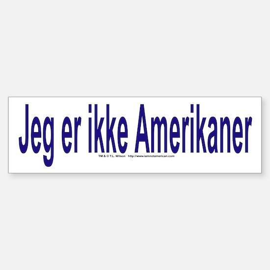 """""""I am not American"""" Danish Bumper Bumper Sticker"""